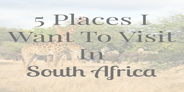 5 places to visit in south africa