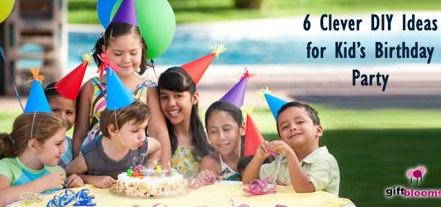 6 Clever DIY ideas for kids birthday party