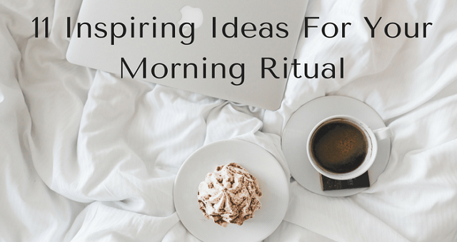 11 Inspiring Ideas for Your Morning Ritual