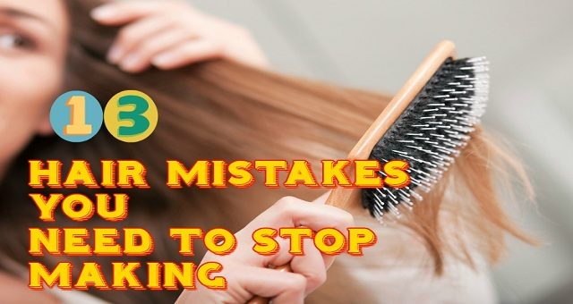 Hair Mistakes You Need To Stop Making