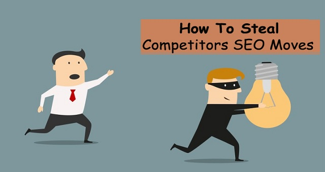 How to Steal SEO Moves from Your Competitors