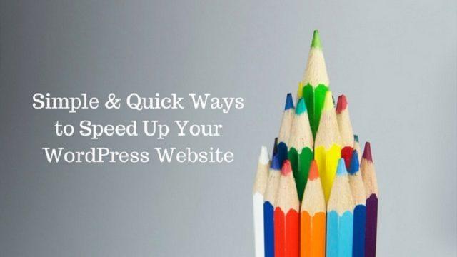 Simple & Quick Ways to Speed Up your WordPress Website