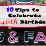 10 tips celebrate 40th birthday