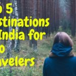 Top 5 Destinations in India for Solo Travelers