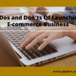 8 Dos and Don'ts of Launching E-commerce Business