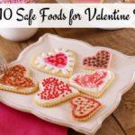 Top 10 Safe Foods for Valentine Day