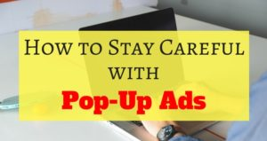 How to Stay Careful with popup ads