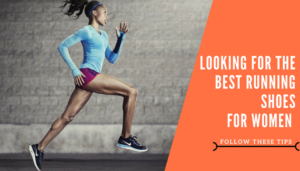 Looking for the Best Running Shoes for Women