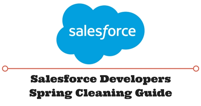 Salesforce Developers Spring Cleaning Guide