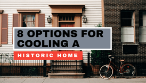 3 Options for Cooling a Historic Home