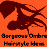 Gorgeous Ombre Hairstyle Ideas