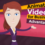 How to Use Animated Videos to Your Best Business Advantage