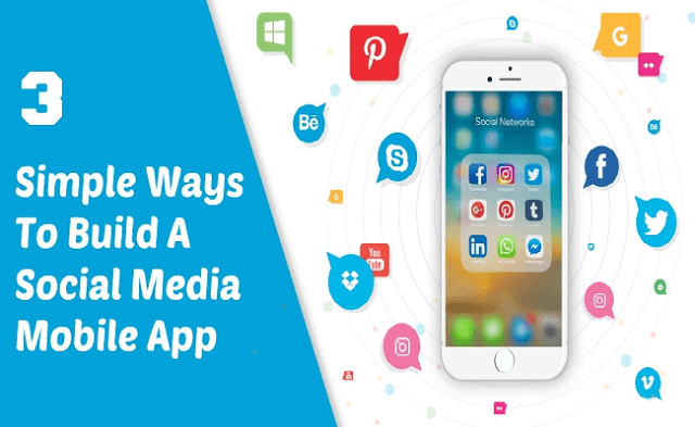 3 Simple Ways To Build A Social Media Mobile App