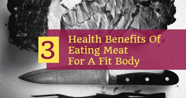 Health Benefits of Eating Meat for a Fit Body