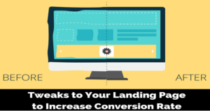 Tweaks to Your Landing Page to Increase Conversion Rate