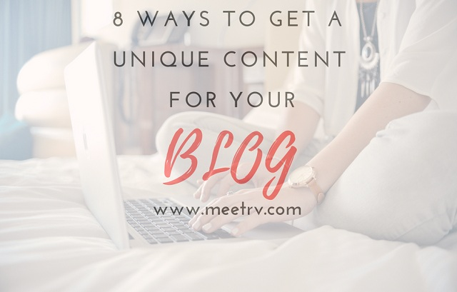 Ways to Get a Unique Content for Your Blog