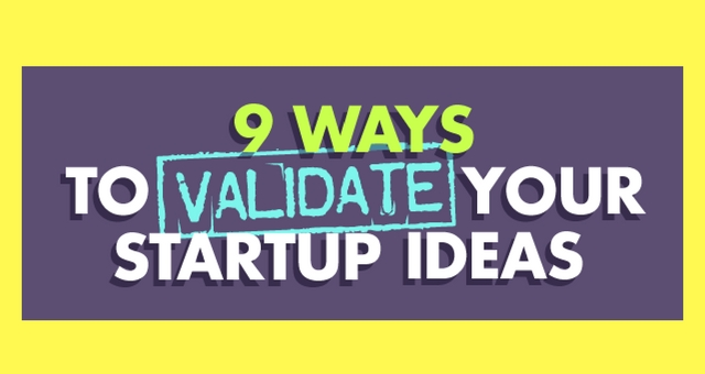 9 Ways to Validate Your Startup Idea