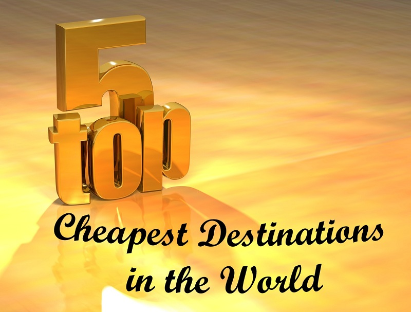 Top 5 Cheapest Destinations in the World