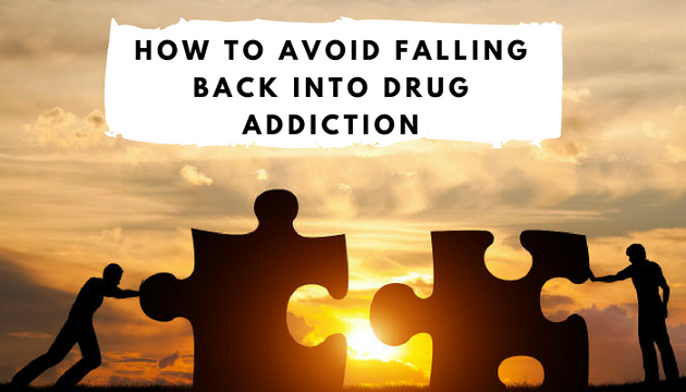 How to Avoid Falling Back Into Drug Addiction