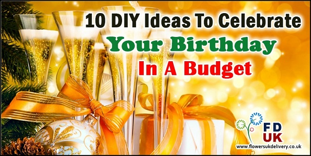 10 DIY ideas to Celebrate Your Birthday in a Budget