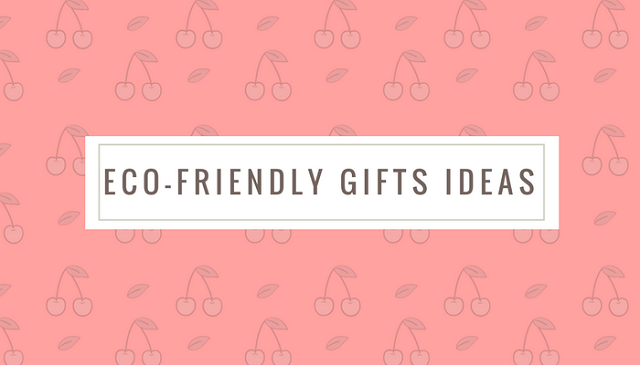 Eco-friendly Gift Ideas