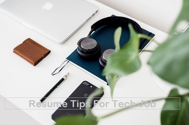 Top Resume Tips For That Tech Job
