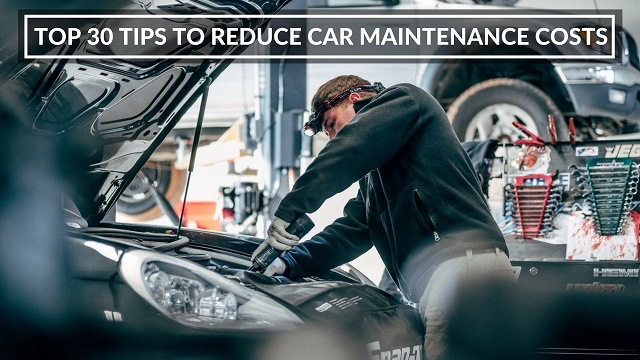 Top 30 Tips to Reduce Car Maintenance Costs