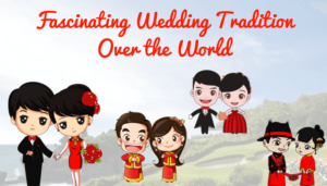 Strange but Fascinating Wedding Tradition Over the World