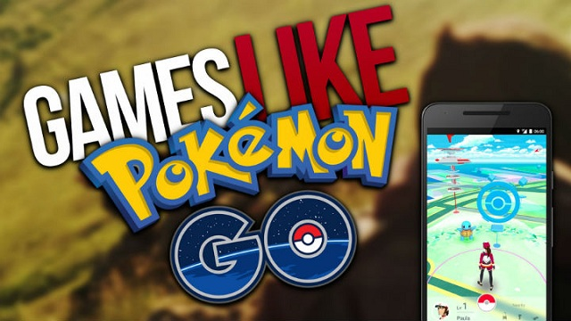 Amazing Games like Pokemon Go