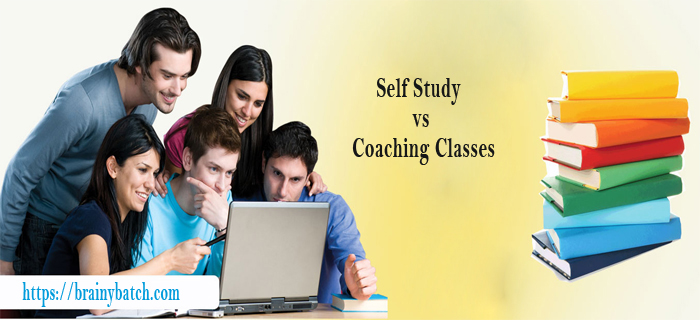 What is better Studying in coaching classes or self-study