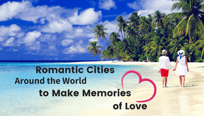 Romantic Cities around the World