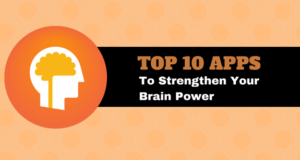Top 10 Apps to Strengthen Your Brain Power