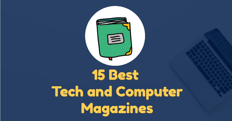 15 Best Tech and Computer Magazines