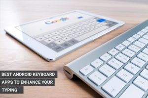 10 Best Android Keyboard Apps to Enhance Your Typing