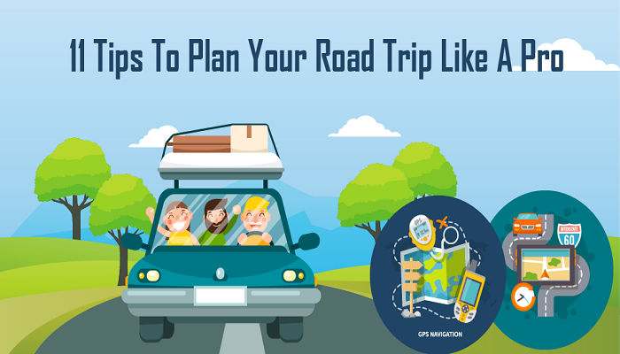 Tips To Plan Your Road Trip Like A Pro