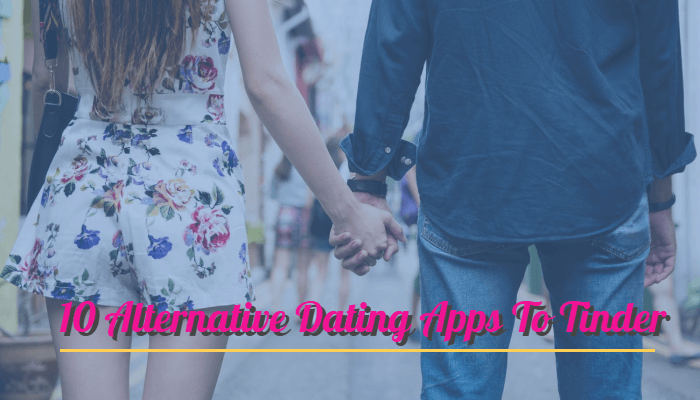 Alternative Dating Apps To Tinder