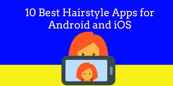 Hairstyle Apps for Android and iOS