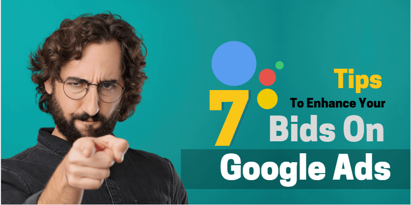 7 Ways to Boost Your Bids on Google Ads