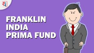 Franklin India Prima Fund: A stable fund for an aggressive investor