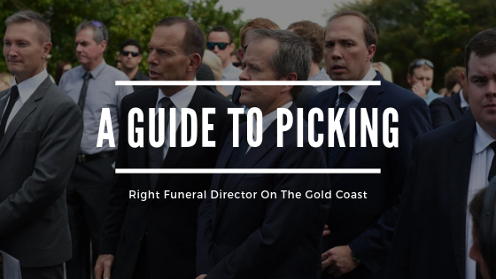 A Guide To Picking the Right Funeral Director On The Gold Coast