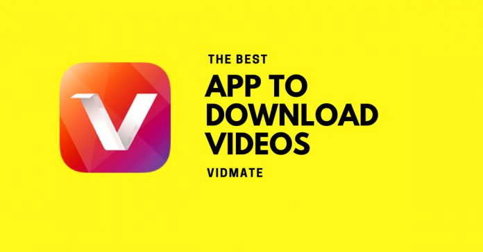 Why Make Use Of Vidmate To Download Videos