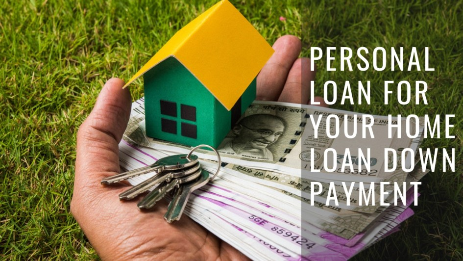 How to Use a Personal Loan for Your Home Loan Down Payment_.docx