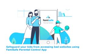 Safeguard your kids from accessing bad websites using FamiSafe Parental Control App