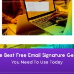 10 of the Best Free Email Signature Generators You Need to Use Today