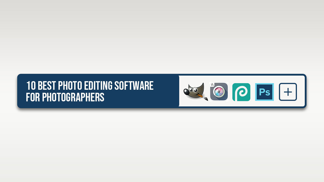 10 Best Photo Editing Software for Photographers