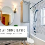 A Look at Some Basic Bathroom Design Mistakes