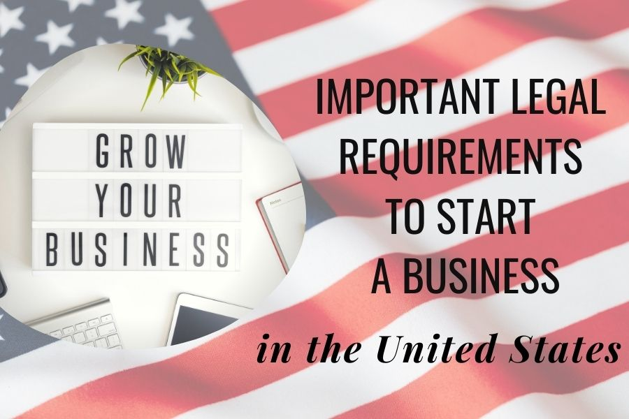 Important Legal Requirements to Start a Business in the United States