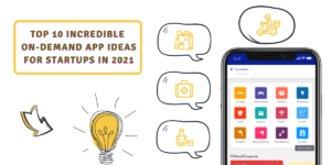 On-demand App Ideas for Startups in 2021