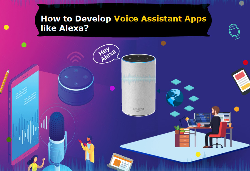 How to Create Innovative Voice Assistant Application like Alexa
