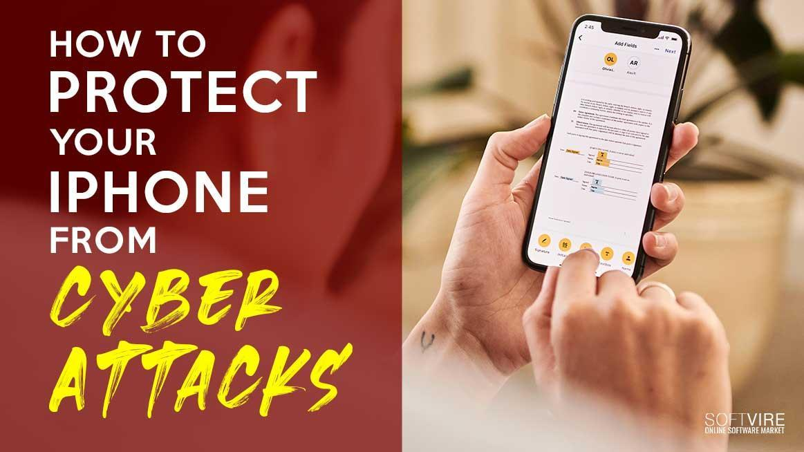 How to Protect Your iPhone from Cyber Attacks